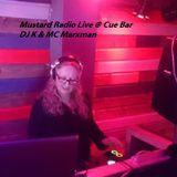 Mustard Radio Live @ The Cue Bar 24th August 2014 -1st hour DJ K & MC Marxman