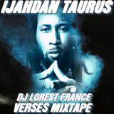 DJ LOREST PRESENTS IJAHDAN TAURUS - VERSES MIXTAPE I