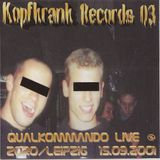 Qualkommando - Live At Violent Enforcement Party (15.09.2001) [Kopfkrank Records|03]