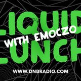 LIQUID LUNCH with Emoczo DNBRADIO.COM PODCAST 27/08/2014