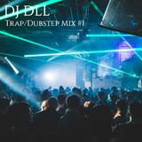 Dubstep/Trap Mix #1