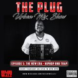 The Plug Urban Mix Show - The New Era ~ Hip Hop // RnB // Trap