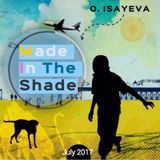 O. ISAYEVA - Made In The Shade (July 2017)