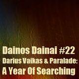 Dainos Dainai #22 Darius Vaikas & Paralade: A Year Of Searching