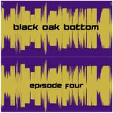 Black Oak Bottom - Episode #4 (March 10, 2018)