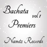 Bachata Premiers Vol 1