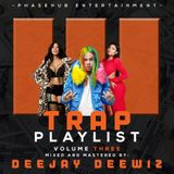 TRAP PLAYLIST VOL.3 BY DEEJAY DEEWIZ