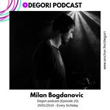 Milan Bogdanovic - Degori podcast [Episode 20]
