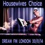 House Wives Choice - Dream FM London 30/8/14