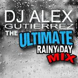 The Ultimate Rainy Day Mix by DJ Alex Gutierrez