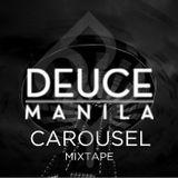 Carousel (Mixtape) - Deuce Manila