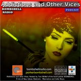 Addictions and Other Vices 330 - Bombshell Radio  10/26/2016