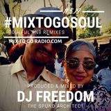 DJ Freedom - #MixToGoSoul (DO OVER!) NOV 8 2019 soulful RNB, neo soul - MixToGoRadio.com