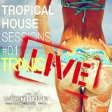 Tropical house sessions 01