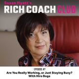 RCC 7: Are You Really Working, or Just Staying Busy? With Hiro Boga