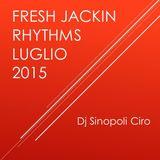 Fresh jackin rhythms Luglio 2015 Dj Sinopoli Ciro