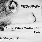 Acide Vibes Radio Show Episode 3 By Dj Massymo Tn  @ InsomniaFm [7-11-2011]