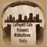 LAFFEYETT CAFE PRESENTS WeRocRown RADIO FT. CHE HOLLOWAY