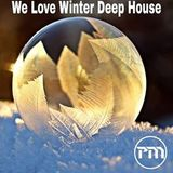 We Love Winter Deep House