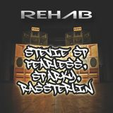 Rehab - Stevie SP with Fearless, Sparky & Rassterlin