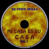 DJ YUNG MILLI PRESENTS -- MI CASA ES SU CASA