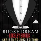 ROOXE DREAM CHRISTMAS 2012 (LOKSLEY SOFOLK LIVE SESSION)