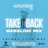 @DJMYSTERYJ | Old School Bassline Mix | #TakeItBack Fri 11th May