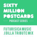 60 Million Postcards Podcast 3 : Futuristica Music