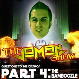 Questions to the Cosmos Part 4 - The Bamboozle