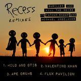 Recess Remixes EP Continuous Mix(+original song)