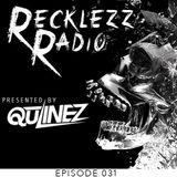Qulinez - Recklezz Radio 031.