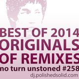 The ORIGINALS of the Best REMIXES of 2014 (No Turn Unstoned #258)