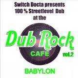 Dub Rock Cafe Vol.2