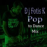 D.j Fotis K Pop to Dance Mix