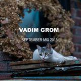 Vadim Grom September Mix 2015