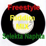 Freestyle RiddimMIX Selekta Naphta