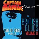 Episode 115 / British Blues Volume 8: Tons of Sobs