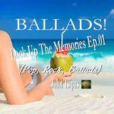 BALLADS! Lock Up The Memories Ep.01