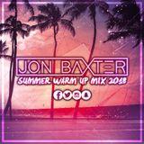 DJ Jon Baxter - Summer Warm Up Mix 2018