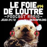 Le Foie de Loutre #14 — Spécial Noël