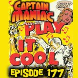 Episode 177 / Play It Cool