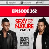SEXY BY NATURE RADIO 262 - Sunnery James & Ryan Marciano