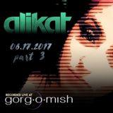 AliKat Live Recording at Gorg-O-Mish 06/17/2017 :: Part 3 of 3