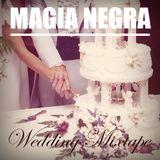Magia Negra - The Wedding Mixtape