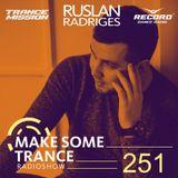 Ruslan Radriges - Make Some Trance 251 (Radio Show)
