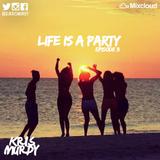@DJKRISMURDY // #LIFEISAPARTY - EPISODE 3