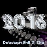 Dj.Cha -Dubstep+DnB - 03-03-2016