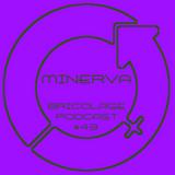 Bricolage Podcast #43 - Minerva (IWD 2019 Mix)