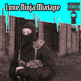 Lone Ninja Mixtape