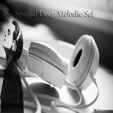 Special Deep Melodic Set